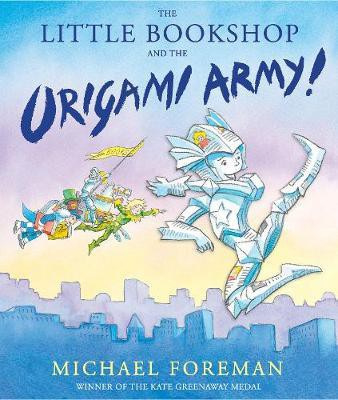 The Little Bookshop and the Origami Army (Michael Foreman) Paperback / softback