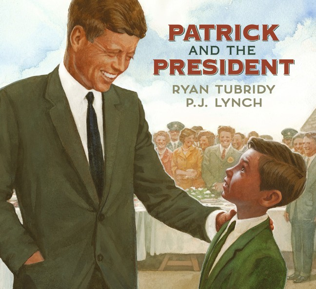 Patrick And The President (Ryan Tubridy, P. J. Lynch)