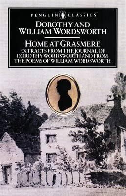 Home At Grasmere (William Wordsworth  Dorothy Wordsworth)