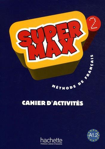 Méthode de français Super Max 2 - Cahier d'activités