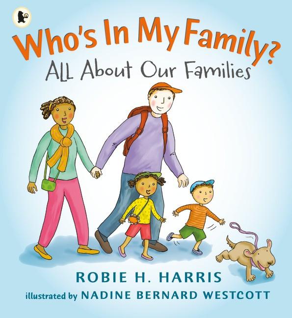 Who's In My Family? (Robie Harris, Nadine Bernard Westcott)