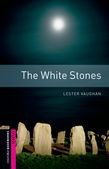 Oxford Bookworms Library Starter Level: The White Stones