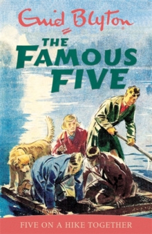 Famous Five: Five On A Hike Together : Book 10