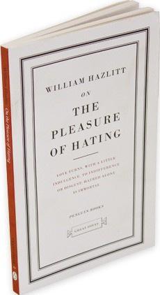 On The Pleasure Of Hating (William Hazlitt)