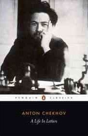 A Life In Letters (Anton Chekhov)