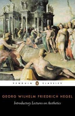 Introductory Lectures On Aesthetics (Georg Hegel)