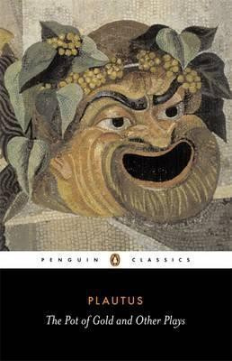 The Pot Of Gold And Other Plays (Plautus)