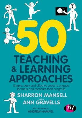 50 Teaching and Learning Approaches: Simple, easy and effective ways to engage learners and measure their progres