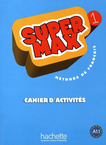 Super Max 1 Cahier d'Activités