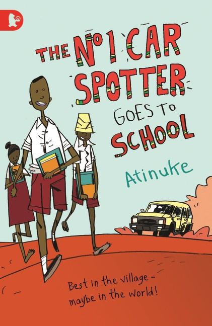 The No. 1 Car Spotter Goes To School (Atinuke, Warwick Johnson Cadwell)