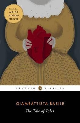 The Tale Of Tales (Giambattista Basile)