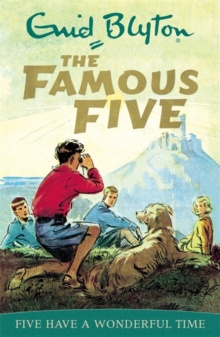 Famous Five: Five Have A Wonderful Time : Book 11