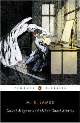 Count Magnus And Other Ghost Stories (M. R. James)