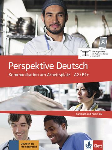 Perspektive Deutsch  Kommunikation am Arbeitsplatz A2 / B1+ Kursbuch mit Audio-CD