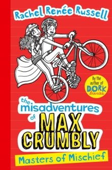 Misadventures of Max Crumbly 3 : Masters of Mischief