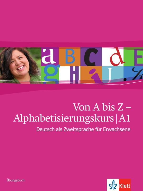 Von A bis Z - Alphabetisierungskurs für Erwachsene A1 Oefenboek