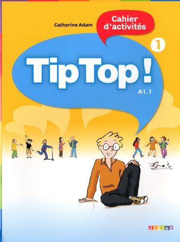 Tip top ! Cahier d'activités - Niveau A1.1