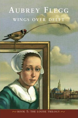 Wings over Delft (Aubrey Flegg)