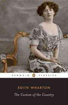 The Custom Of The Country (Edith Wharton)