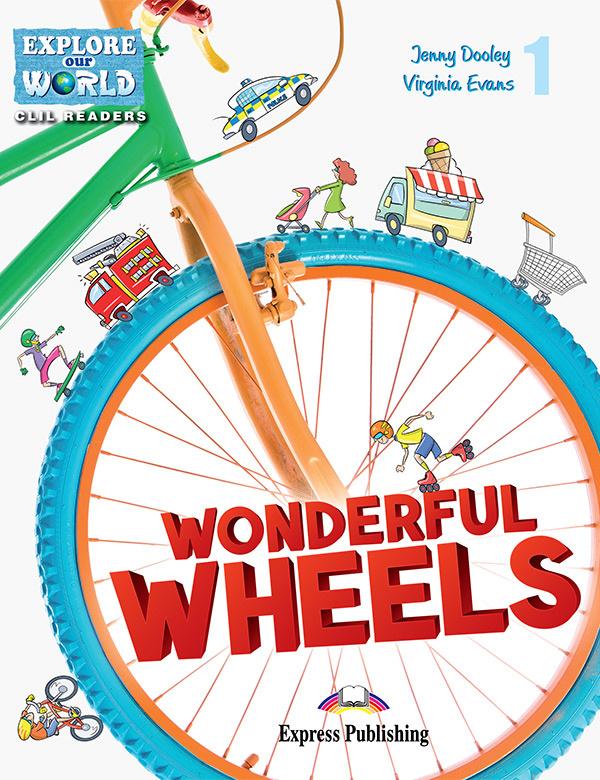 WONDERFUL WHEELS (EXPLORE OUR WORLD) TEACHER'S PACK