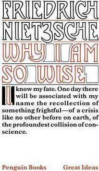 Why I Am So Wise (Friedrich Nietzsche)