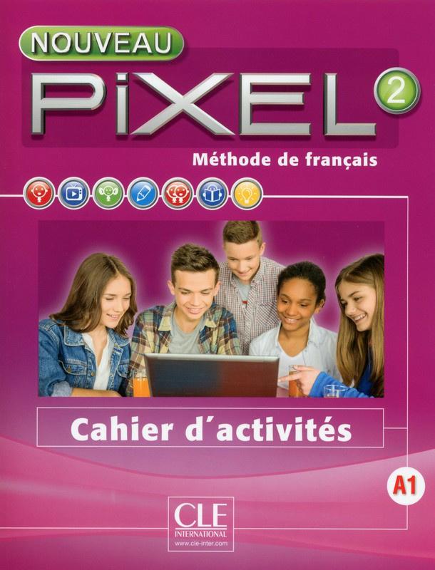 Nouveau Pixel 2 - Niveau A1 -Cahier dactivités