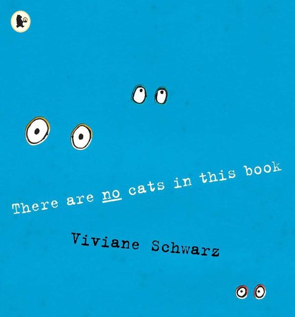 There Are No Cats In This Book (Viviane Schwarz, Silvia Schwarz)