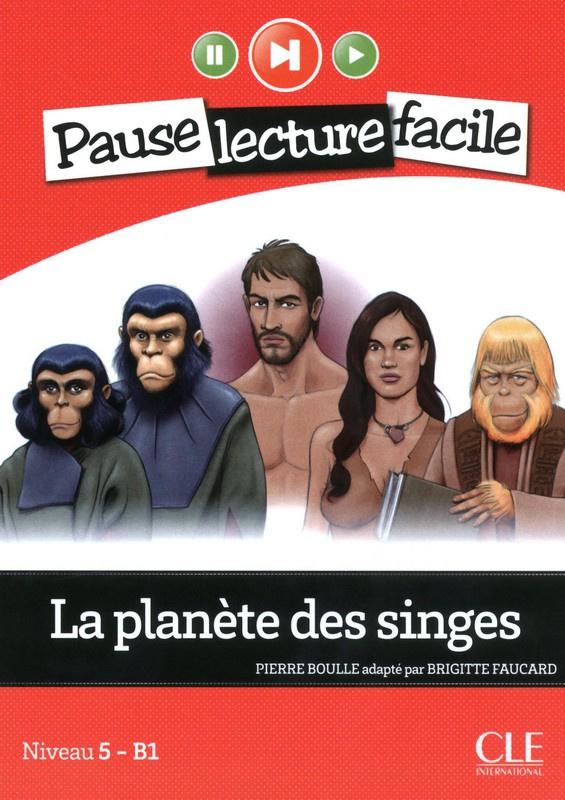 La planète des singes - Niveau 5-B1 - Pause lecture facile - Livre + CD