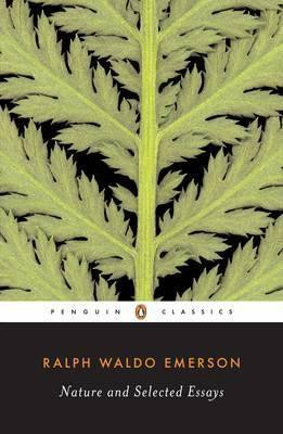 Nature And Selected Essays (Ralph Waldo Emerson)