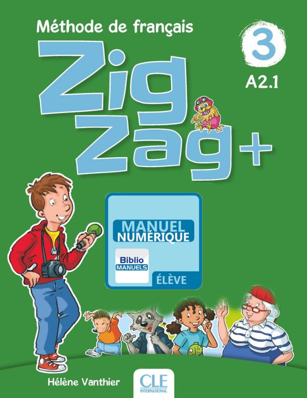Zigzag + - Niveau 3 - Version numérique élève - Livre de l'élève Manuel numérique élève