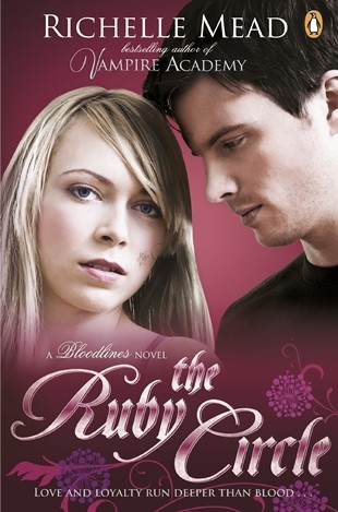 Bloodlines: The Ruby Circle (book 6) (Richelle Mead)
