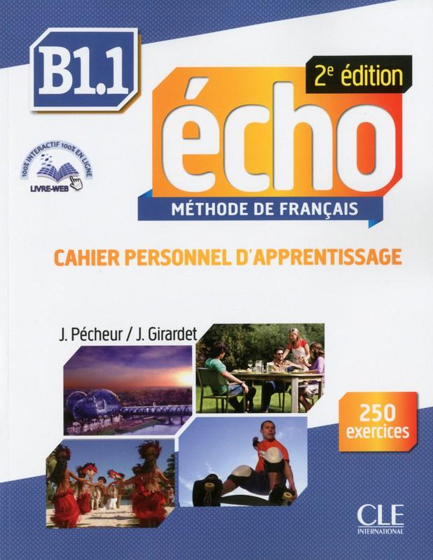 Echo - Niveau B1.1 - Cahier dapprentissage + livre web - 2ème édition
