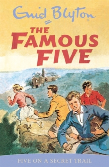 Famous Five: Five On A Secret Trail : Book 15