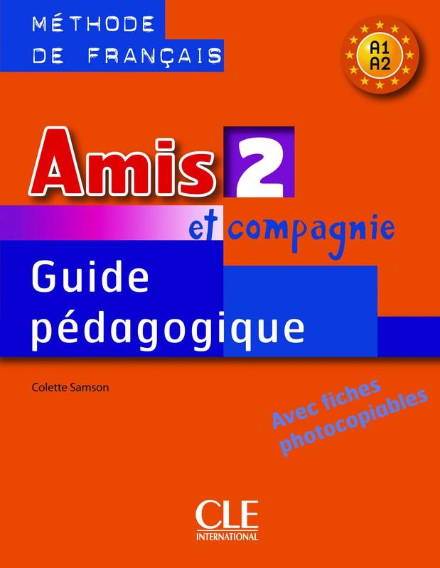 Amis et compagnie - Niveau 2 - Guide pédagogique