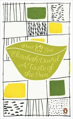 A Taste Of The Sun (Elizabeth David)