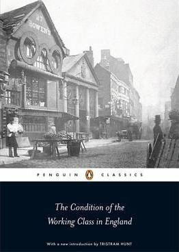 The Condition Of The Working Class In England (Friedrich Engels)