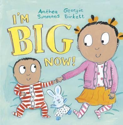 I'm Big Now (Anthea Simmons) Hardback