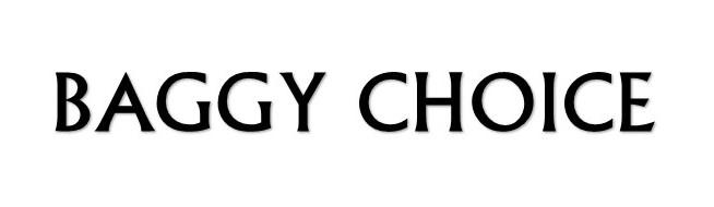 BAGGY CHOICE