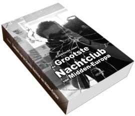 Zoektocht naar de Grootste Nachtclub van Midden Europa (roman)