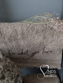 Linnen Shabby doek Do what you love