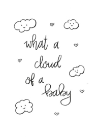 A4 poster    ''What a cloud of a baby''
