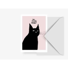 CARD ''YOU FREAKIN' MEOWT''