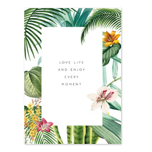 Love life and enjoy every moment