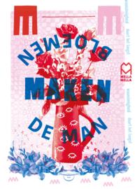 Mella Mella Poster - Bloemen Maken De Man