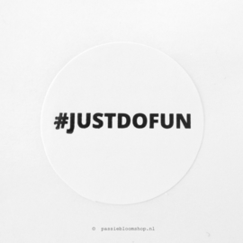 Sluitsticker rond # Just do fun