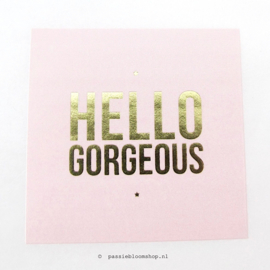 Sluitsticker Hello Gorgeous Roze