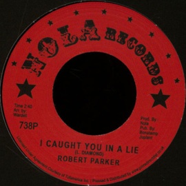"Robert Parker ‎– I Caught You In A Lie / Holdin' Out (7"")"