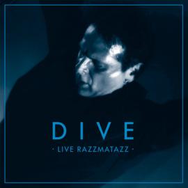 Dive – Live Razzmatazz