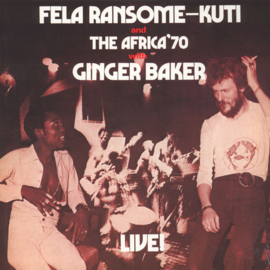 Fela Ransome-Kuti & The Africa 70 with Ginger Baker - Live!