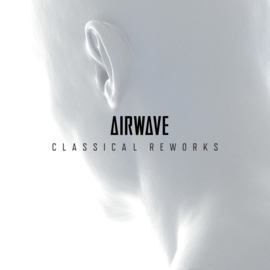 "Airwave - Classical Reworks (12"")"